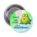 No grite en MÍ…  ¡Soy un voluntario! Pin