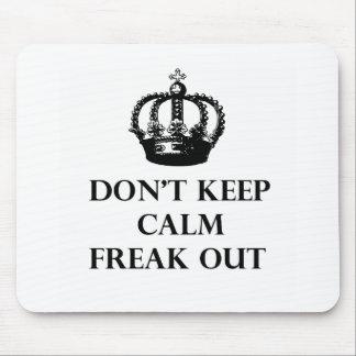 No guarde la calma para freak hacia fuera tapetes de ratón