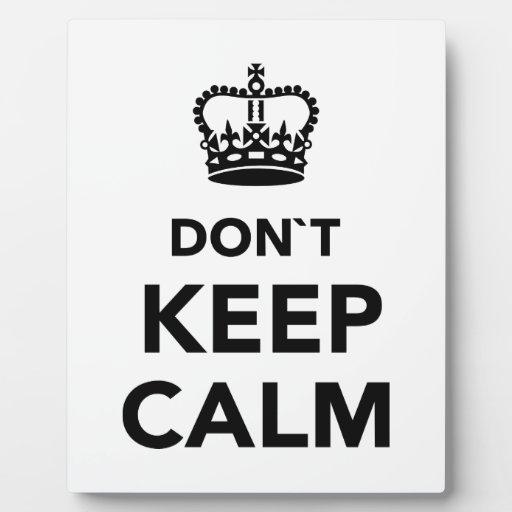 No guarde la calma placa