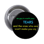 no guy is worth your, TEARS, and the ones who a... Button