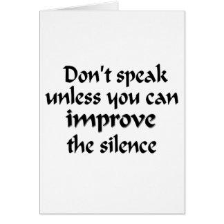 No hable a menos que usted pueda mejorar el tarjeta de felicitación