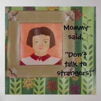 No hable con los extranjeros!: La mamá dijo el pos Impresiones