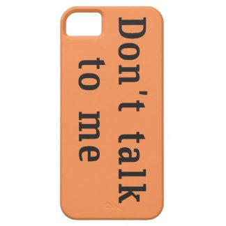 """""""No hable conmigo"""" el caso del iPhone 5/5s iPhone 5 Carcasa"""