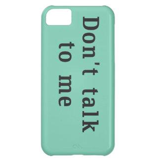 """""""No hable conmigo"""" el caso del iPhone 5c Funda Para iPhone 5C"""