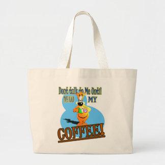 ¡NO HABLE CONmigo HASTA QUE HAYA TENIDO MI CAFÉ! Bolsa De Mano