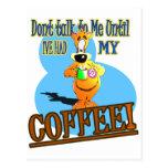 ¡NO HABLE CONmigo HASTA QUE HAYA TENIDO MI CAFÉ! Postales