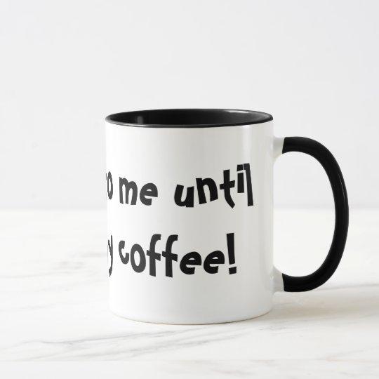 ¡No hable conmigo hasta que haya tenido mi café! Taza