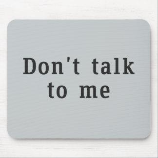"""""""No hable conmigo"""" Mousepad"""