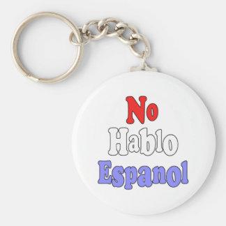 No hablo Espanol Keychains