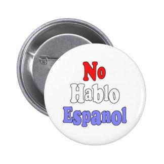 No hablo Espanol Pins