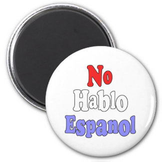 No hablo Espanol Refrigerator Magnets