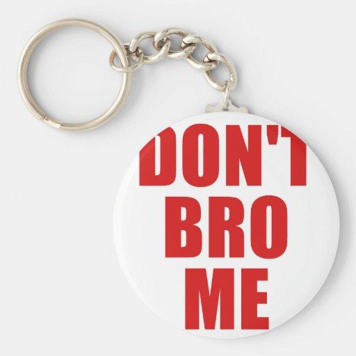 No hace Bro yo Llaveros