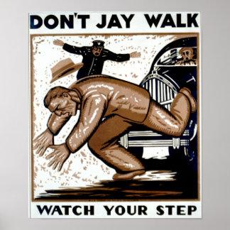 ¡No hace el paseo de Jay - mire su paso! Póster