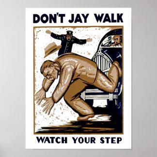 No hace el paseo de Jay Póster