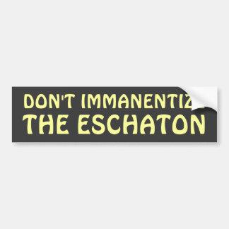 No hace Immanentize el Eschaton Etiqueta De Parachoque