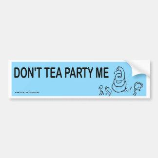 No hace la fiesta del té yo Bumpersticker Pegatina Para Auto