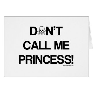 No hace - la Llamada-Mí-Princesa Tarjeta De Felicitación