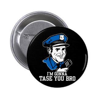 No hace Tase yo botón de Bro Pin Redondo De 2 Pulgadas