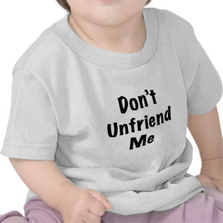 No hace Unfriend yo Camisetas