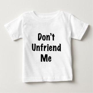 No hace Unfriend yo Playera De Bebé