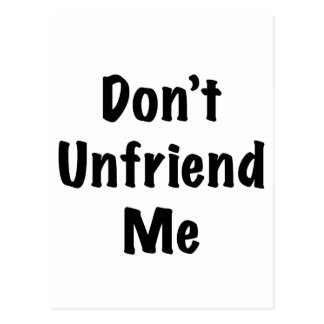 No hace Unfriend yo Postales