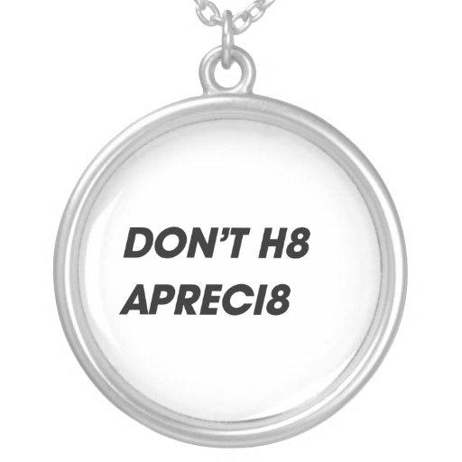 NO HACEN H8, APRECI8 COLLARES