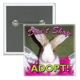 ¡No haga compras, no adopte! Pins