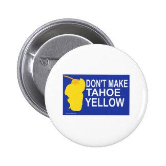 ¡No haga el amarillo de Tahoe! Pins