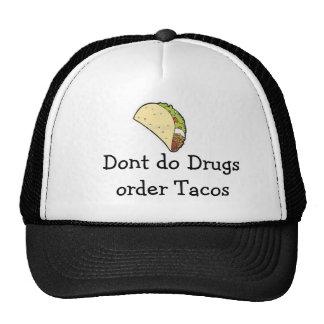 no haga el tacos de la orden de las drogas gorras
