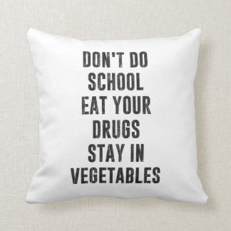No haga la escuela comen sus drogas permanecen en  almohada