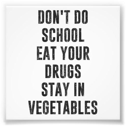 No haga la escuela comen sus drogas permanecen en  impresion fotografica