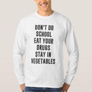 No haga la escuela comen sus drogas permanecen en playera