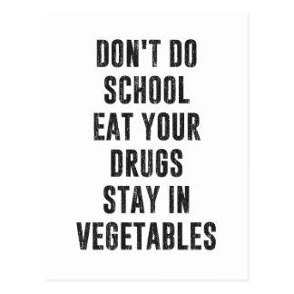 No haga la escuela comen sus drogas permanecen en postal