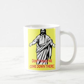 No haga la taza de Jesús