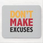 No haga las excusas