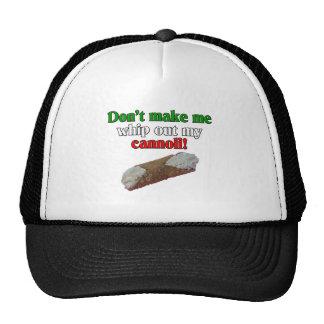 ¡No haga que azota hacia fuera mi cannoli! Gorras