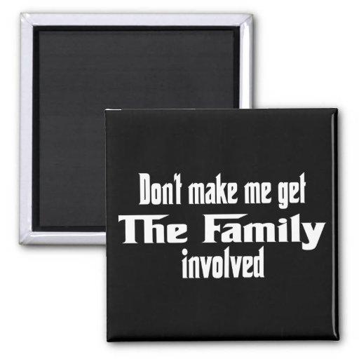 No haga que consigue la familia implicada imán cuadrado