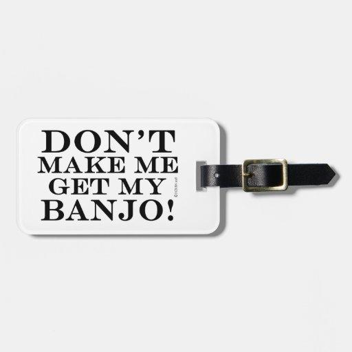 No haga que consigue mi banjo etiqueta de equipaje