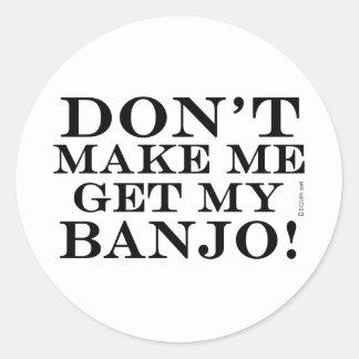 No haga que consigue mi banjo pegatinas