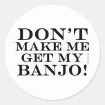 No haga que consigue mi banjo pegatinas redondas