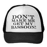 No haga que consigue mi Bassoon Gorras De Camionero