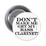 No haga que consigue mi clarinete bajo pin