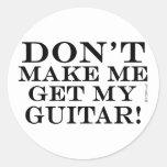 No haga que consigue mi guitarra pegatina redonda