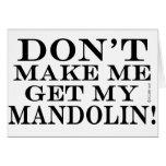 No haga que consigue mi mandolina felicitación