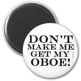 No haga que consigue mi Oboe Iman Para Frigorífico