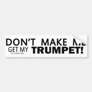 No haga que consigue mi parachoque de la trompeta etiqueta de parachoque