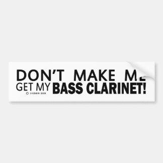 No haga que consigue mi parachoque del clarinete b pegatina para auto