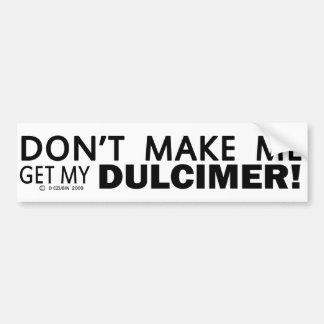 No haga que consigue mi parachoque del Dulcimer Pegatina De Parachoque