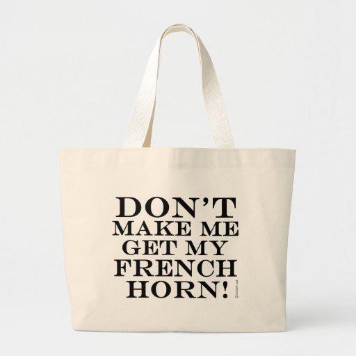 No haga que consigue mi trompa bolsas de mano