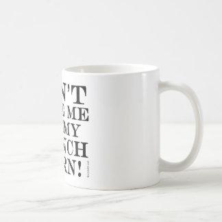 No haga que consigue mi trompa taza